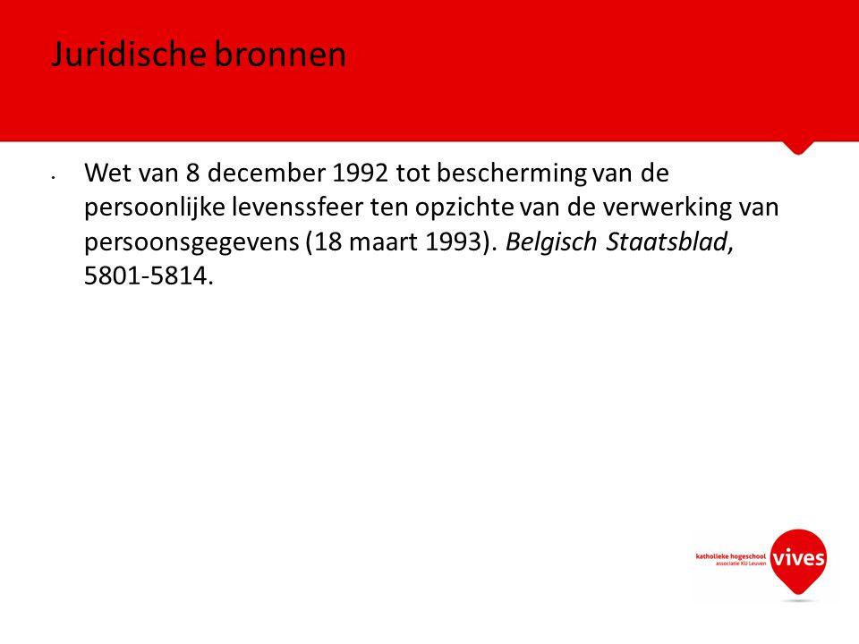 Wet van 8 december 1992 tot bescherming van de persoonlijke levenssfeer ten opzichte van de verwerking van persoonsgegevens (18 maart 1993). Belgisch