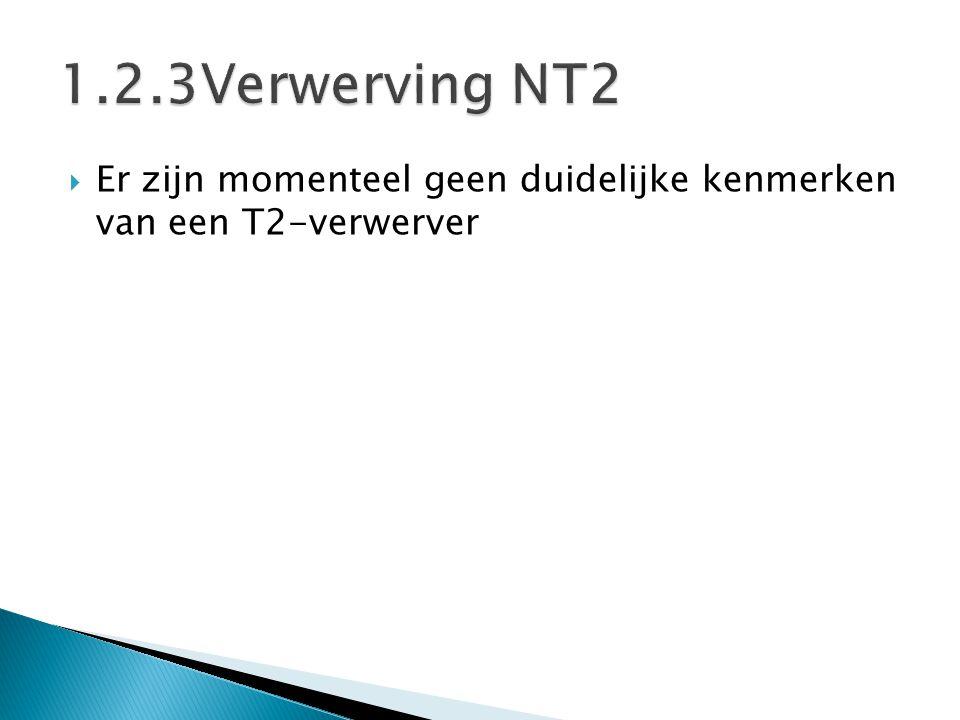  Er zijn momenteel geen duidelijke kenmerken van een T2-verwerver