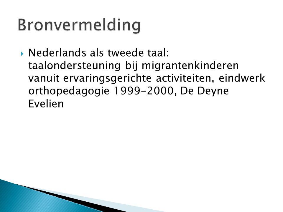  Nederlands als tweede taal: taalondersteuning bij migrantenkinderen vanuit ervaringsgerichte activiteiten, eindwerk orthopedagogie 1999-2000, De Dey