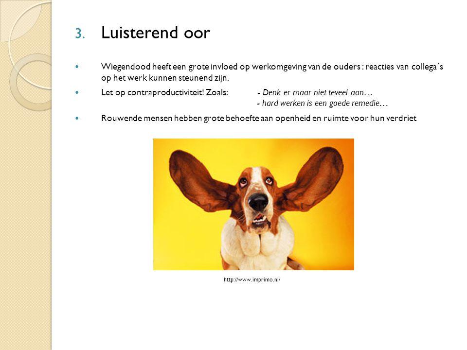 3. Luisterend oor Wiegendood heeft een grote invloed op werkomgeving van de ouders : reacties van collega´s op het werk kunnen steunend zijn. Let op c