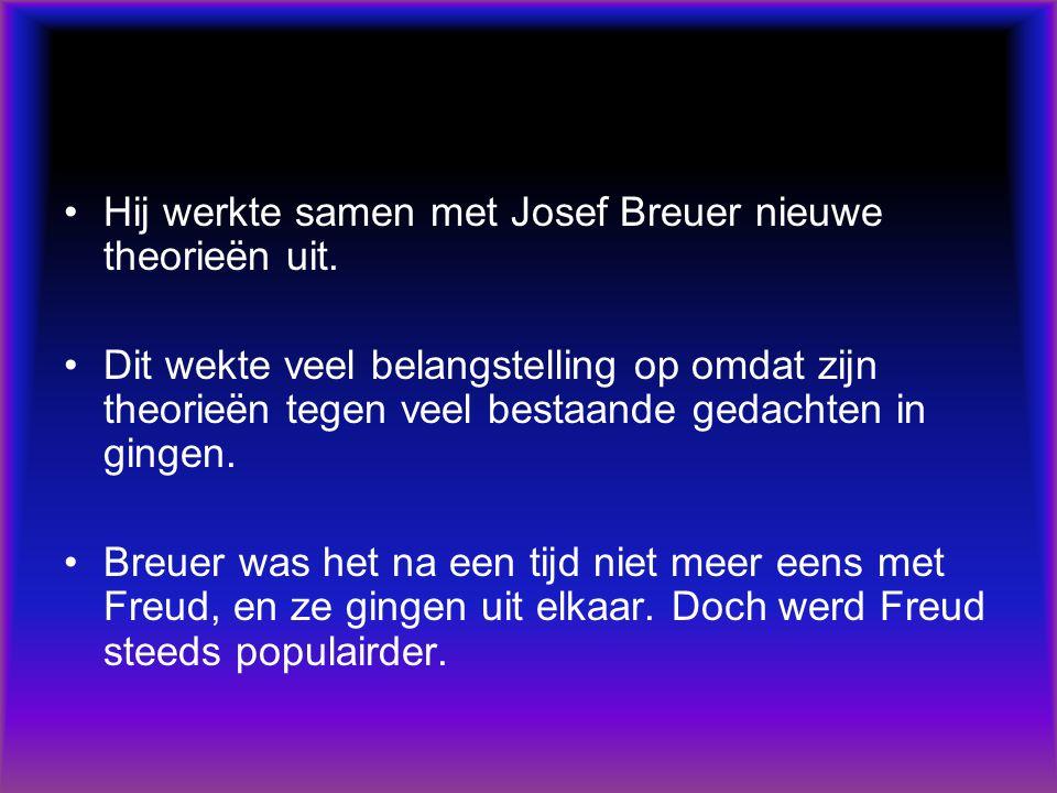 Hij werkte samen met Josef Breuer nieuwe theorieën uit.