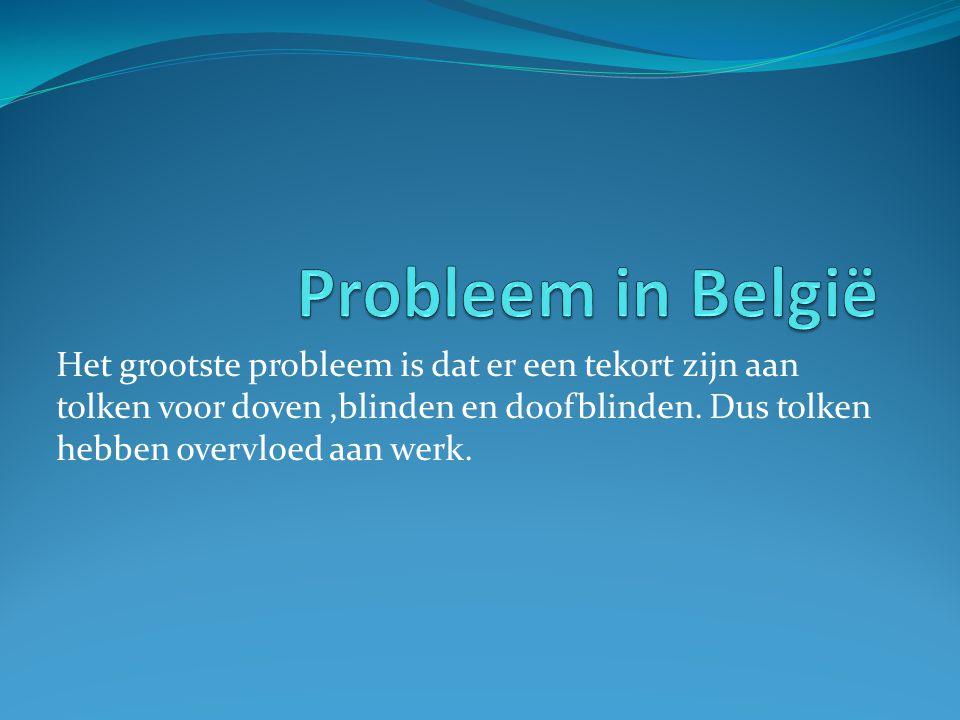 Het grootste probleem is dat er een tekort zijn aan tolken voor doven,blinden en doofblinden.