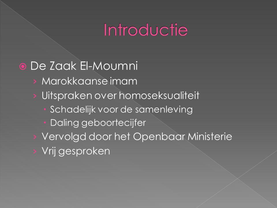  De Zaak El-Moumni › Marokkaanse imam › Uitspraken over homoseksualiteit  Schadelijk voor de samenleving  Daling geboortecijfer › Vervolgd door het