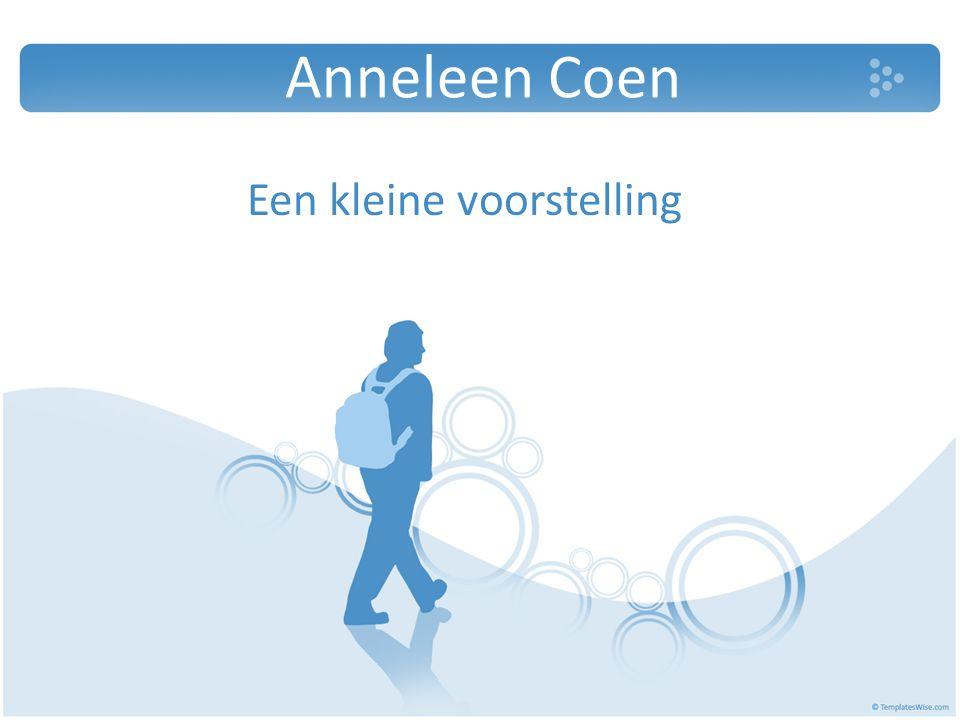 Een woordje over mezelf Ik ben Anneleen Coen, geboren op 26 december 1987.