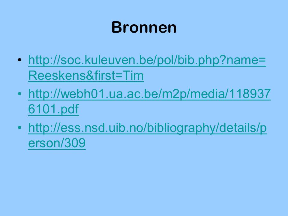 Bronnen http://soc.kuleuven.be/pol/bib.php?name= Reeskens&first=Timhttp://soc.kuleuven.be/pol/bib.php?name= Reeskens&first=Tim http://webh01.ua.ac.be/