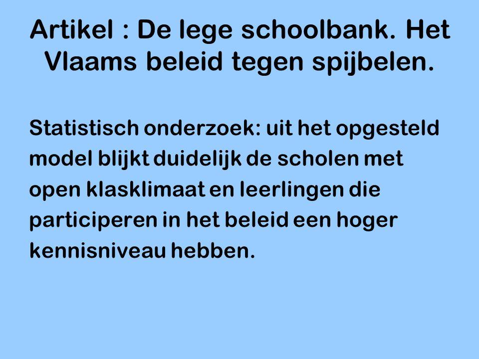 Artikel : De lege schoolbank. Het Vlaams beleid tegen spijbelen. Statistisch onderzoek: uit het opgesteld model blijkt duidelijk de scholen met open k