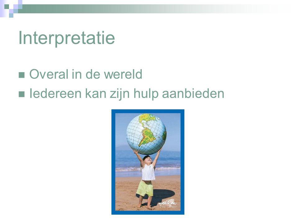 Interpretatie Overal in de wereld Iedereen kan zijn hulp aanbieden