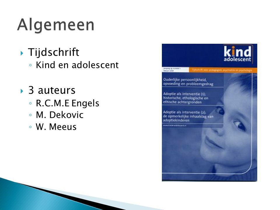  Algemeen  Rol vrienden  Rol ouders  Onderzoeksmethoden  Vriendschapsrelaties  Puberteit  Beeldfragment opvoeding  Bronnen