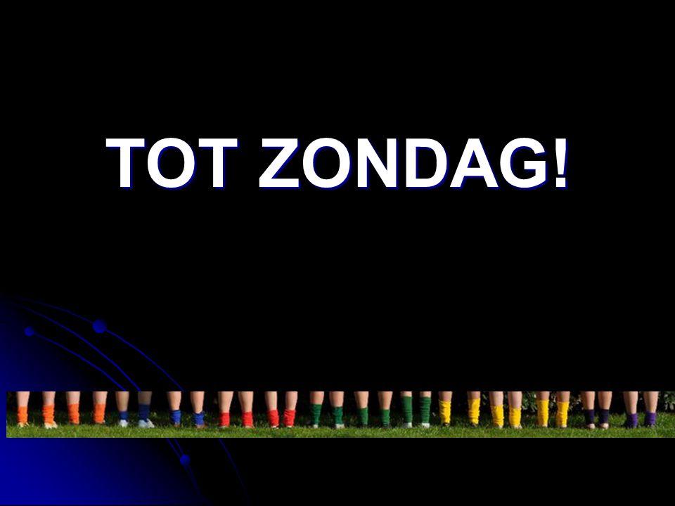 TOT ZONDAG!