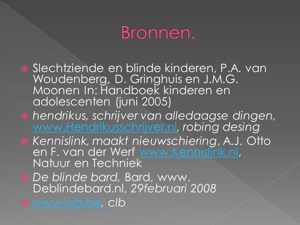  Slechtziende en blinde kinderen, P.A. van Woudenberg, D. Gringhuis en J.M.G. Moonen In: Handboek kinderen en adolescenten (juni 2005)  hendrikus, s