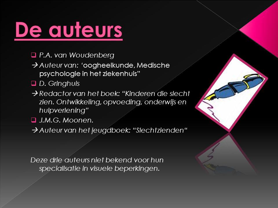 """ P.A. van Woudenberg  Auteur van: 'oogheelkunde, Medische psychologie in het ziekenhuis""""  D. Gringhuis  Redactor van het boek: """"Kinderen die slech"""