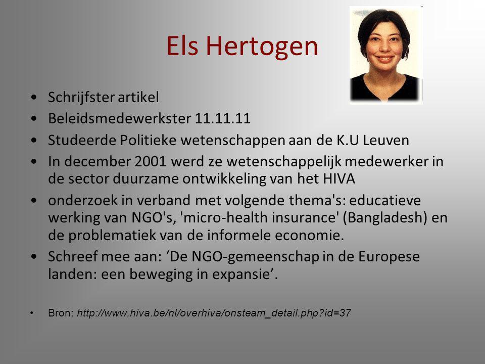 Els Hertogen Schrijfster artikel Beleidsmedewerkster 11.11.11 Studeerde Politieke wetenschappen aan de K.U Leuven In december 2001 werd ze wetenschapp