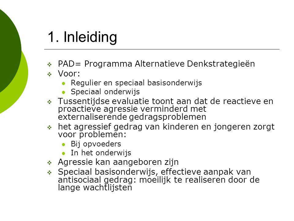 1. Inleiding  PAD= Programma Alternatieve Denkstrategieën  Voor: Regulier en speciaal basisonderwijs Speciaal onderwijs  Tussentijdse evaluatie too