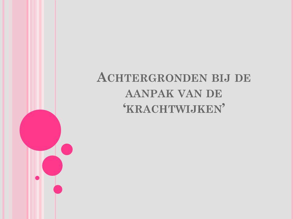 A CHTERGRONDEN BIJ DE AANPAK VAN DE ' KRACHTWIJKEN '