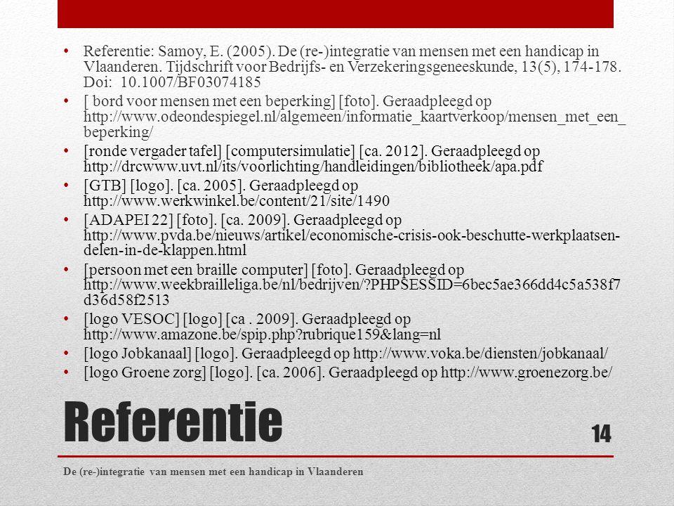 Referentie Referentie: Samoy, E. (2005).