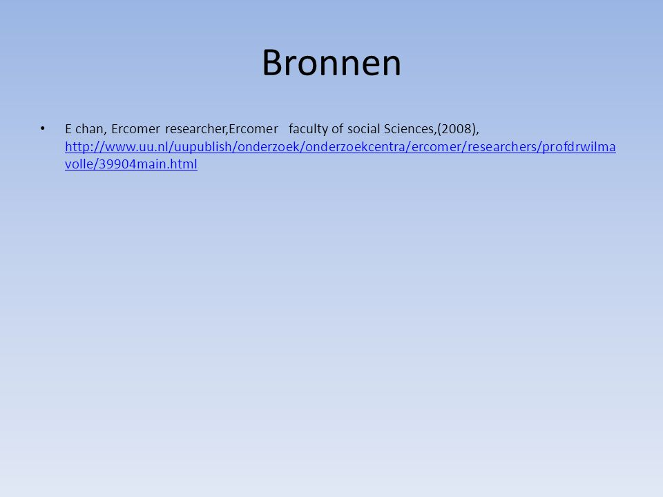 Bronnen E chan, Ercomer researcher,Ercomer faculty of social Sciences,(2008), http://www.uu.nl/uupublish/onderzoek/onderzoekcentra/ercomer/researchers