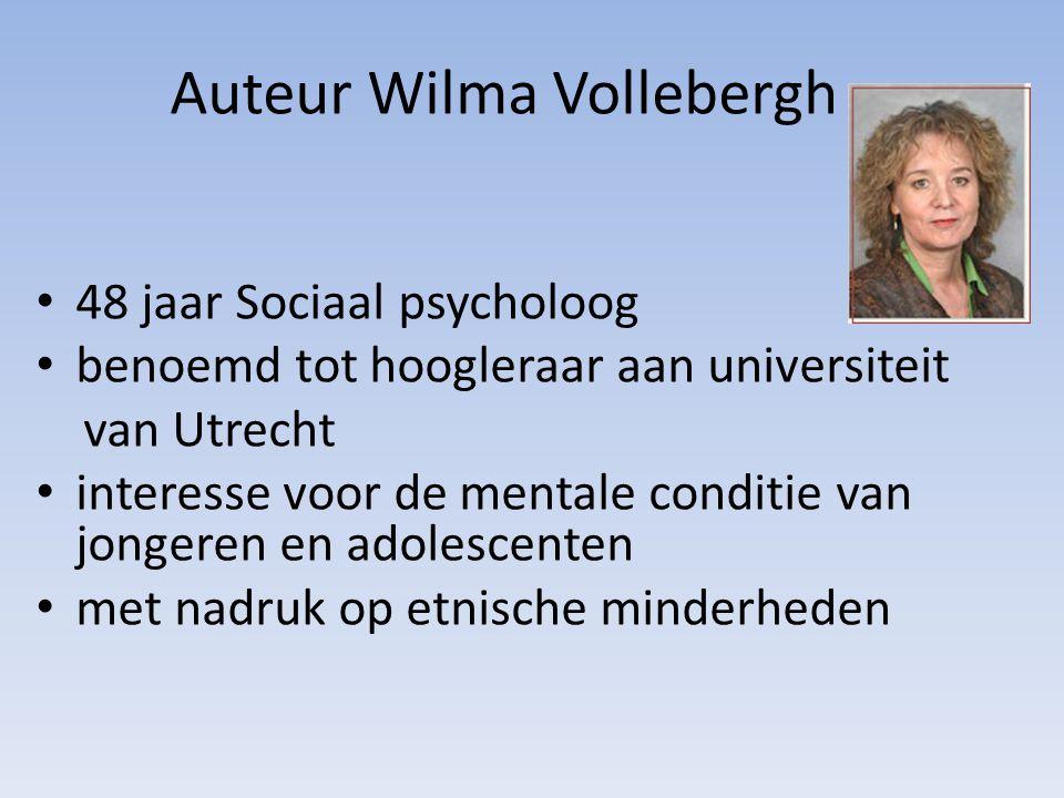 Auteur Wilma Vollebergh 48 jaar Sociaal psycholoog benoemd tot hoogleraar aan universiteit van Utrecht interesse voor de mentale conditie van jongeren