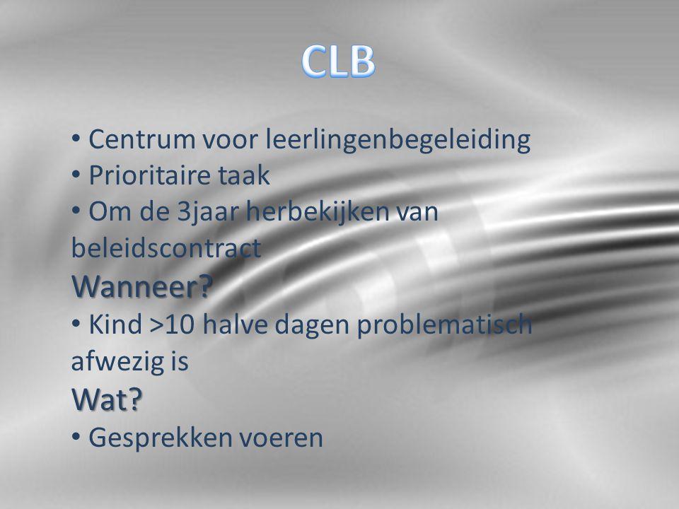 Centrum voor leerlingenbegeleiding Prioritaire taak Om de 3jaar herbekijken van beleidscontractWanneer.