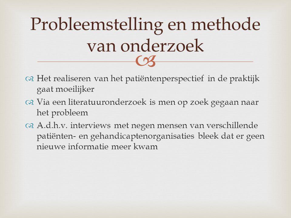   Het realiseren van het patiëntenperspectief in de praktijk gaat moeilijker  Via een literatuuronderzoek is men op zoek gegaan naar het probleem  A.d.h.v.