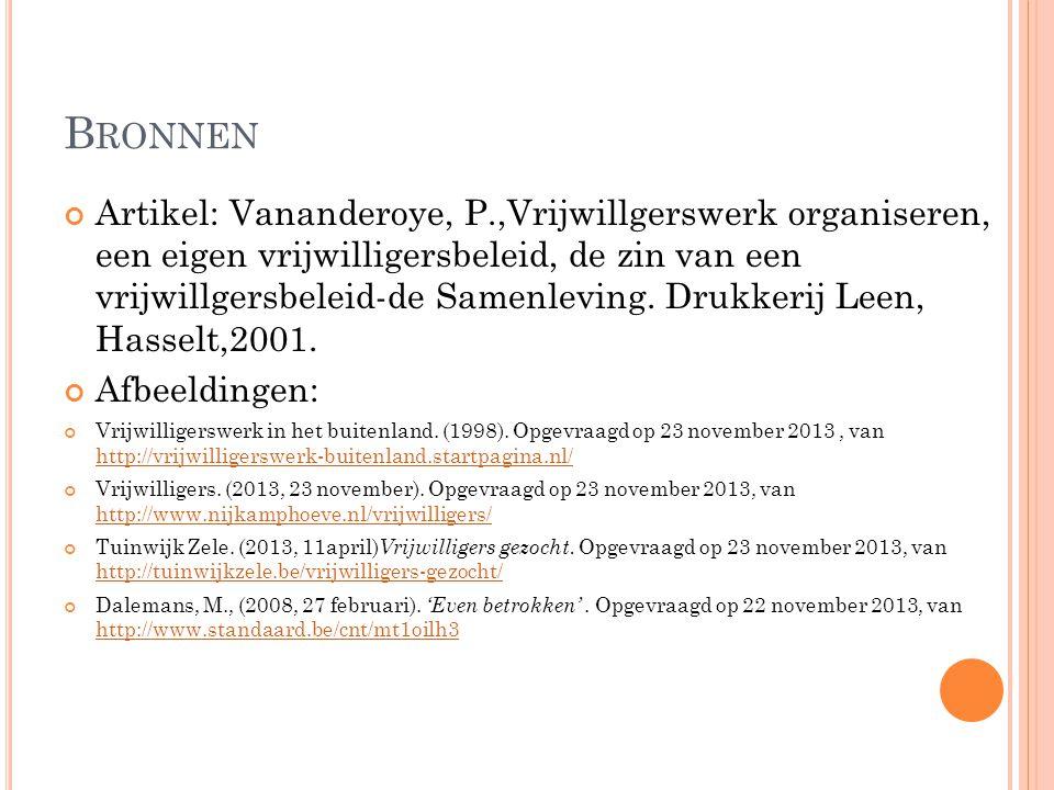 B RONNEN Artikel: Vananderoye, P.,Vrijwillgerswerk organiseren, een eigen vrijwilligersbeleid, de zin van een vrijwillgersbeleid-de Samenleving. Drukk