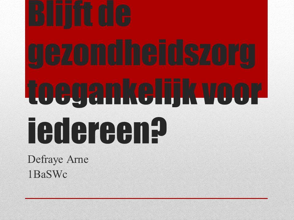 Blijft de gezondheidszorg toegankelijk voor iedereen Defraye Arne 1BaSWc