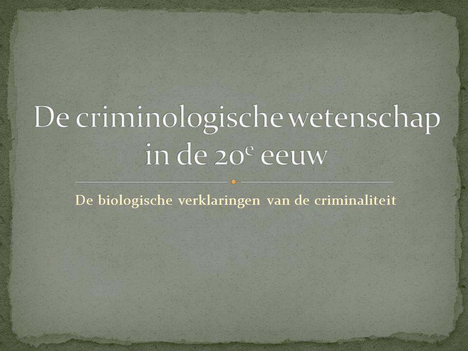 De biologische verklaringen van de criminaliteit