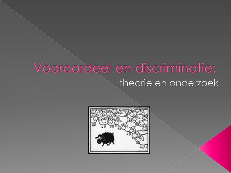  Vooroordeel en discriminatie in één adem genoemd  Stereotype overtuigingen  Symbolische overtuigingen