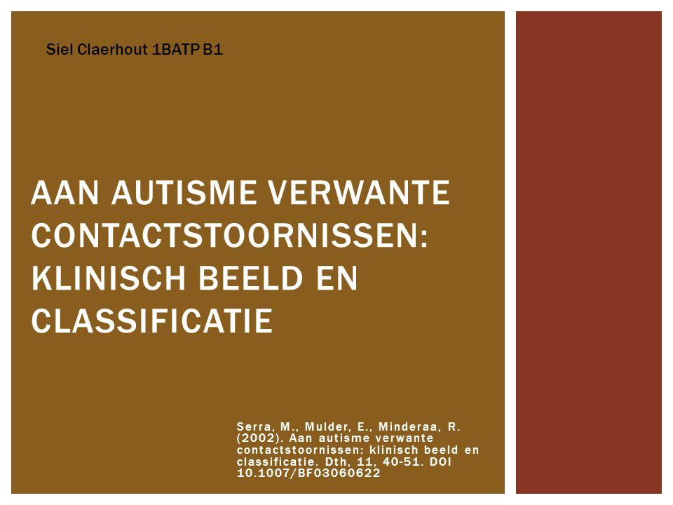 Serra, M., Mulder, E., Minderaa, R. (2002). Aan autisme verwante contactstoornissen: klinisch beeld en classificatie. Dth, 11, 40-51. DOI 10.1007/BF03