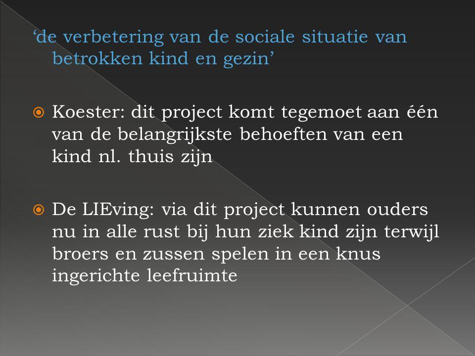 'de verbetering van de sociale situatie van betrokken kind en gezin' KKoester: dit project komt tegemoet aan één van de belangrijkste behoeften van