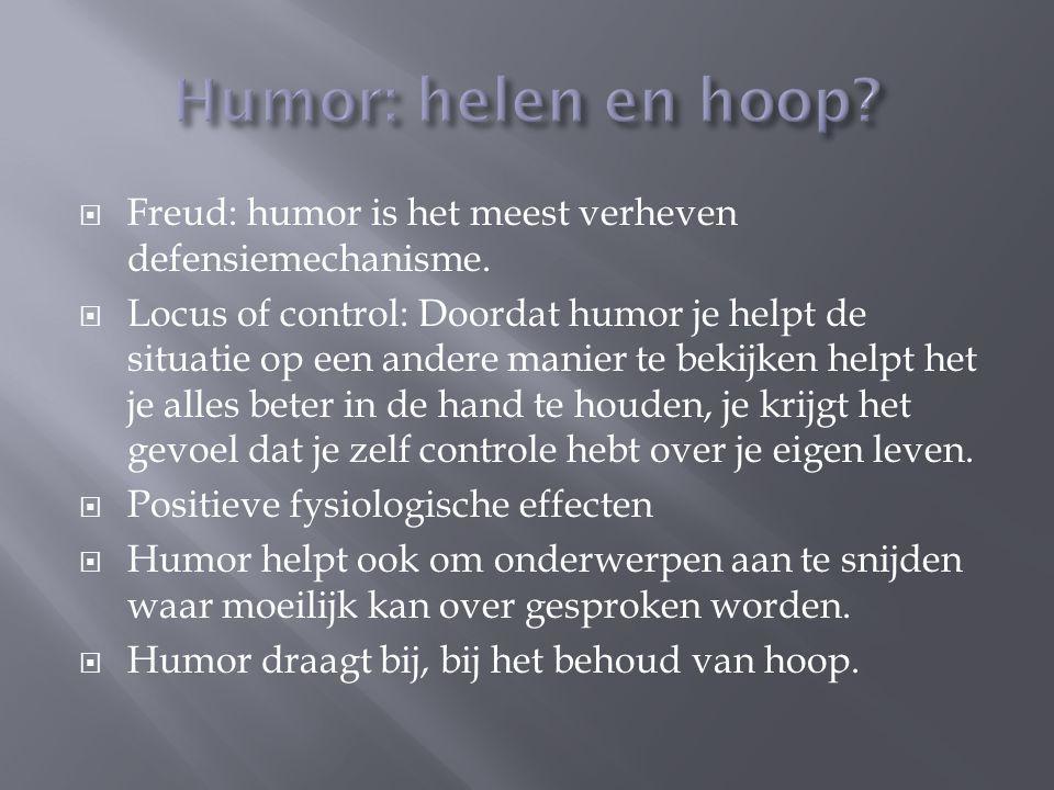  Freud: humor is het meest verheven defensiemechanisme.  Locus of control: Doordat humor je helpt de situatie op een andere manier te bekijken helpt