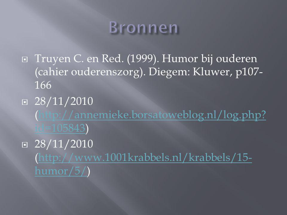  Truyen C. en Red. (1999). Humor bij ouderen (cahier ouderenszorg). Diegem: Kluwer, p107- 166  28/11/2010 (http://annemieke.borsatoweblog.nl/log.php