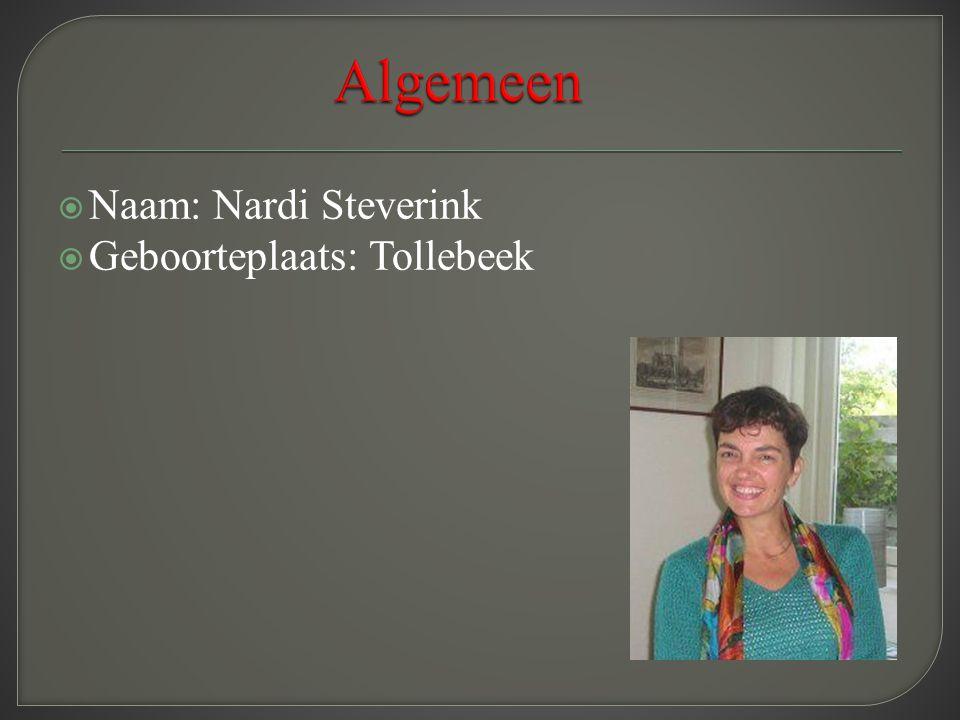 Naam: Nardi Steverink  Geboorteplaats: Tollebeek