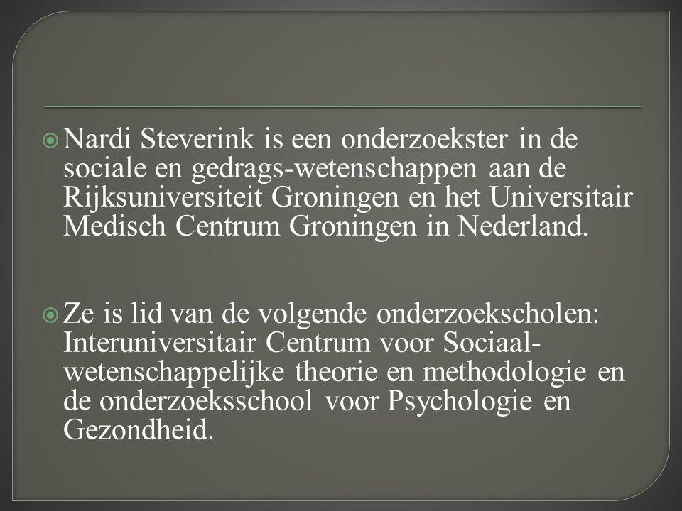  Nardi Steverink is een onderzoekster in de sociale en gedrags-wetenschappen aan de Rijksuniversiteit Groningen en het Universitair Medisch Centrum G