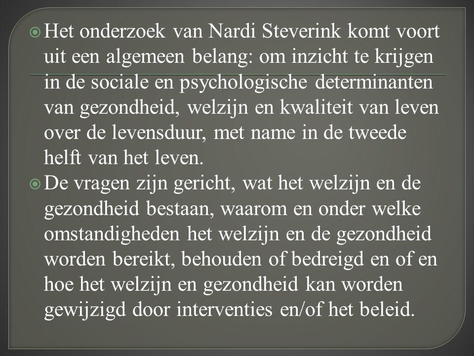  Het onderzoek van Nardi Steverink komt voort uit een algemeen belang: om inzicht te krijgen in de sociale en psychologische determinanten van gezond