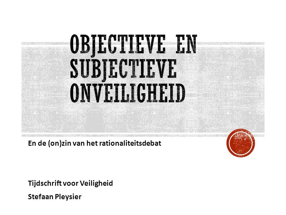 En de (on)zin van het rationaliteitsdebat Tijdschrift voor Veiligheid Stefaan Pleysier
