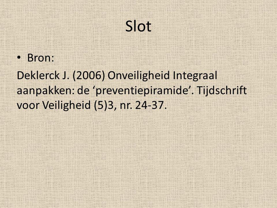 Slot Bron: Deklerck J. (2006) Onveiligheid Integraal aanpakken: de 'preventiepiramide'. Tijdschrift voor Veiligheid (5)3, nr. 24-37.