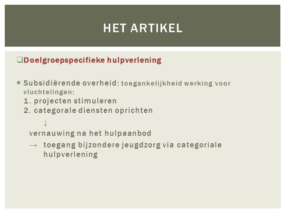  Doelgroepspecifieke hulpverlening  Subsidiërende overheid: toegankelijkheid werking voor vluchtelingen: 1.