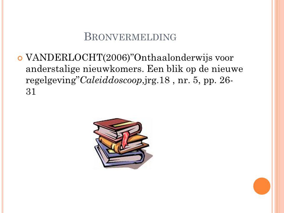B RONVERMELDING VANDERLOCHT(2006) Onthaalonderwijs voor anderstalige nieuwkomers.