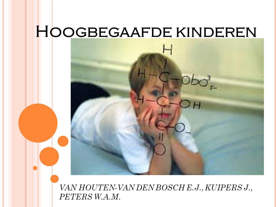 VAN HOUTEN-VAN DEN BOSCH E.J., KUIPERS J., PETERS W.A.M. Hoogbegaafde kinderen