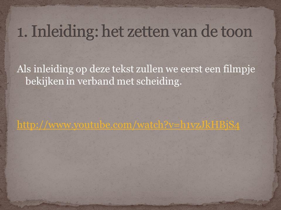 Als inleiding op deze tekst zullen we eerst een filmpje bekijken in verband met scheiding. http://www.youtube.com/watch?v=h1vzJkHBjS4