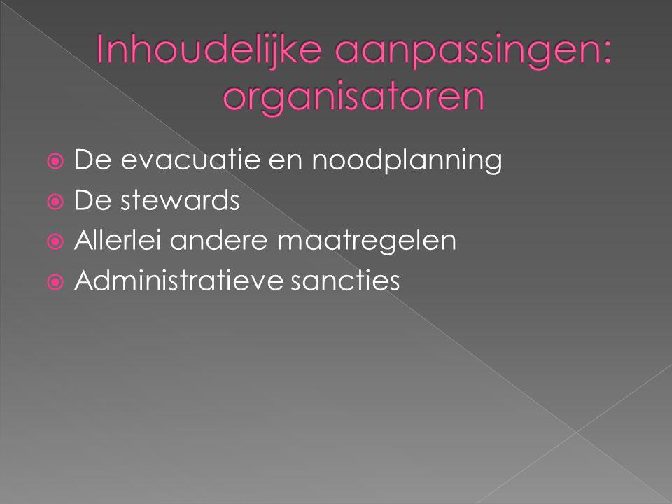  De evacuatie en noodplanning  De stewards  Allerlei andere maatregelen  Administratieve sancties