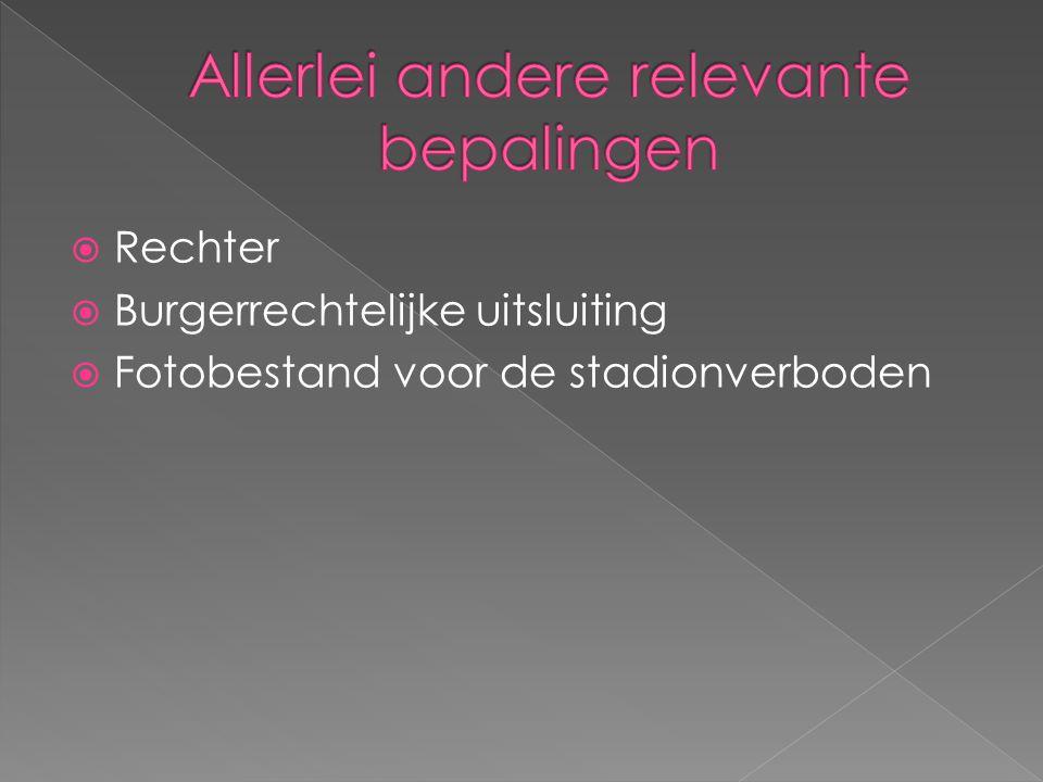  Rechter  Burgerrechtelijke uitsluiting  Fotobestand voor de stadionverboden