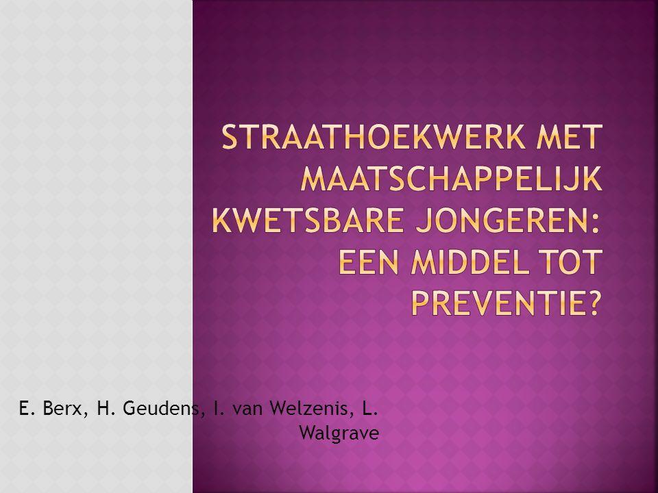 E. Berx, H. Geudens, I. van Welzenis, L. Walgrave