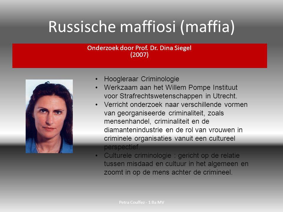 Russische maffiosi (maffia) Onderzoek (2007) Nederland Steden : -Amsterdam -Den Haag -Enz … Petra Couffez - 1 Ba MV