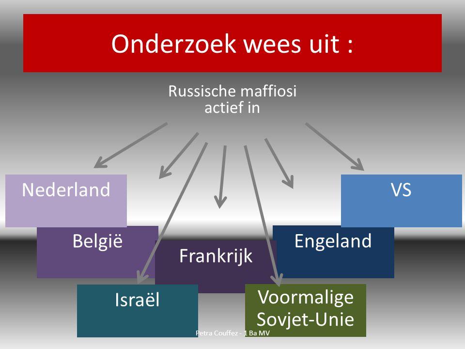Onderzoek wees uit : Russische maffiosi actief in Engeland België Frankrijk NederlandVS Israël Voormalige Sovjet-Unie Petra Couffez - 1 Ba MV