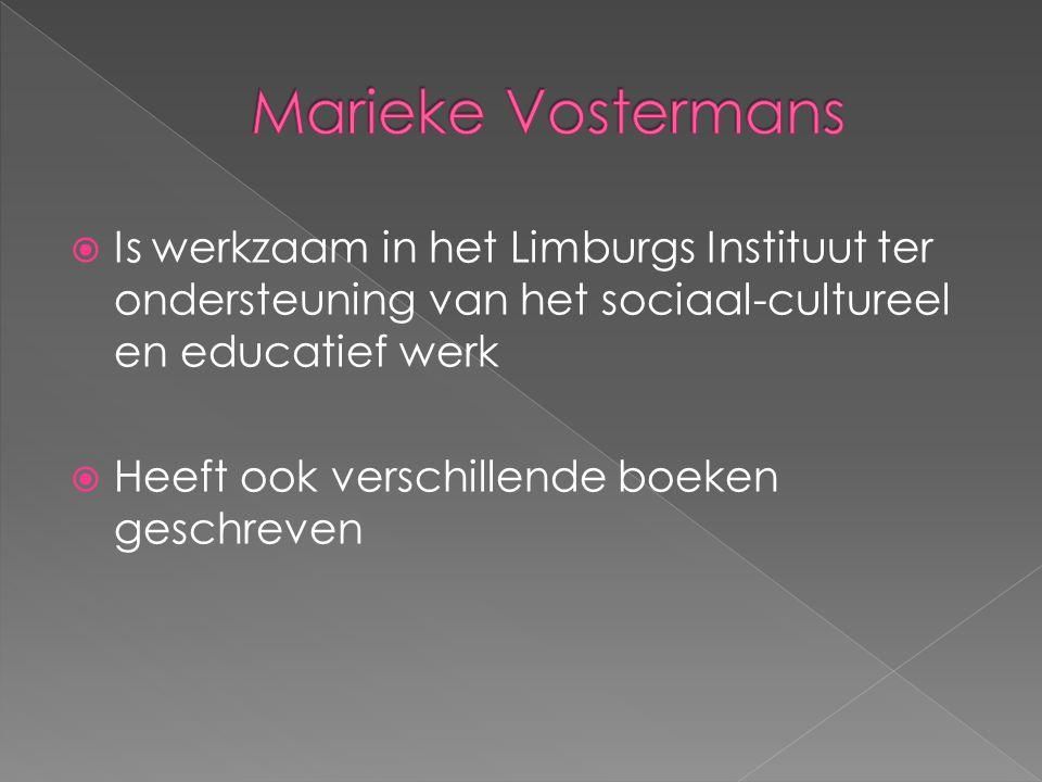  Is werkzaam in het Limburgs Instituut ter ondersteuning van het sociaal-cultureel en educatief werk  Heeft ook verschillende boeken geschreven