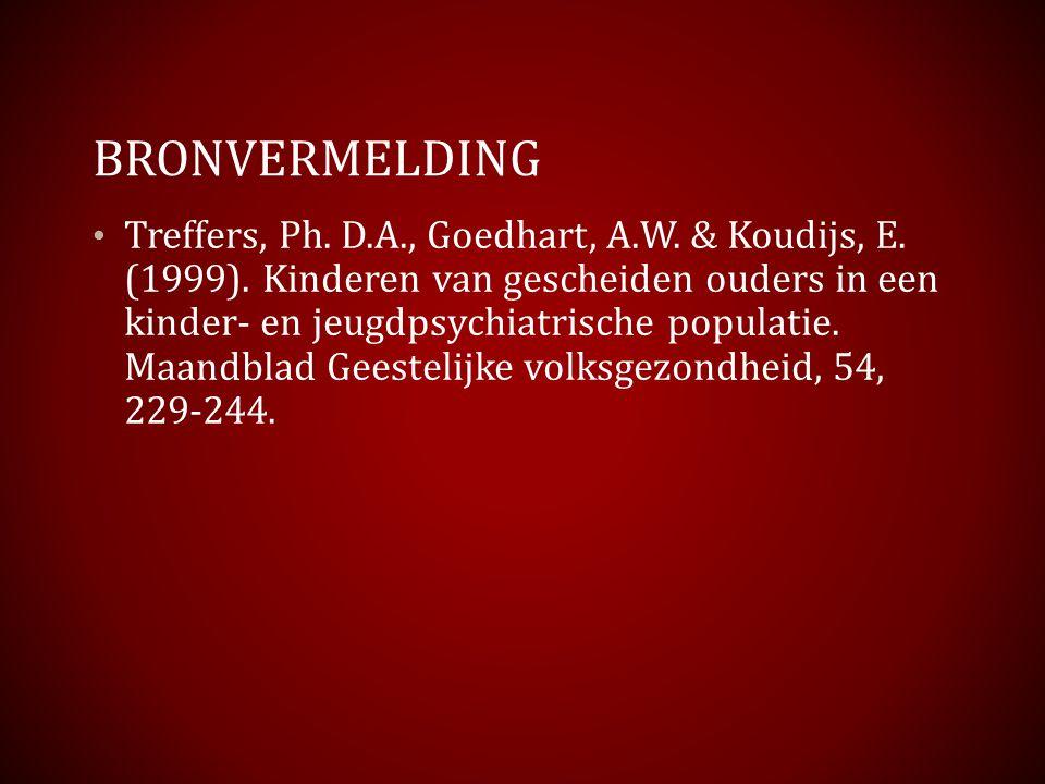BRONVERMELDING Treffers, Ph. D.A., Goedhart, A.W. & Koudijs, E. (1999). Kinderen van gescheiden ouders in een kinder- en jeugdpsychiatrische populatie