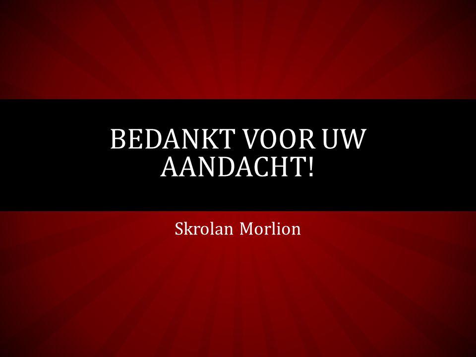 Skrolan Morlion BEDANKT VOOR UW AANDACHT!
