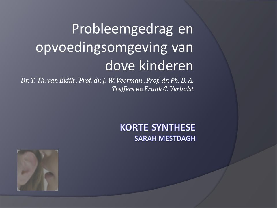 Conclusie en discussie  238 dove kinderen  41% gedragsproblemen.