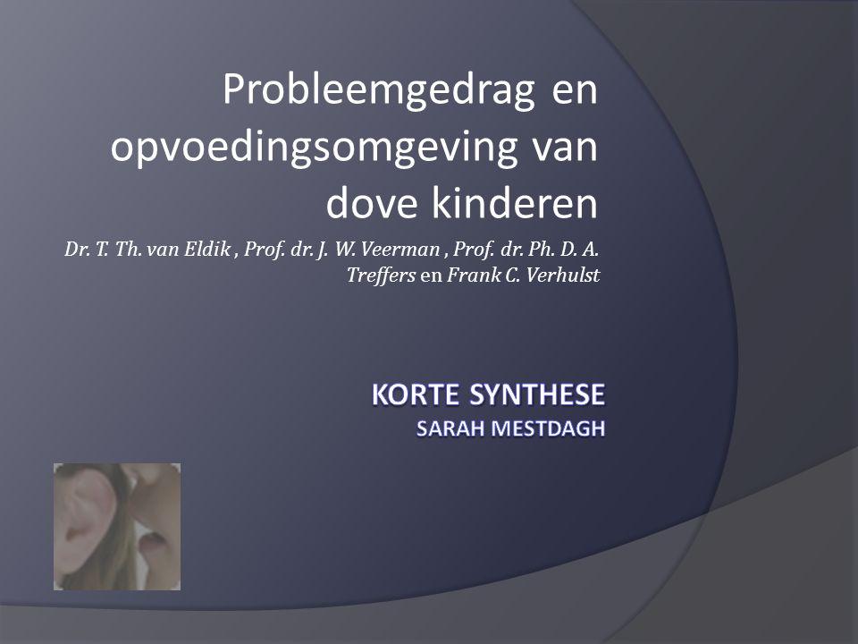 Probleemgedrag en opvoedingsomgeving van dove kinderen Dr.